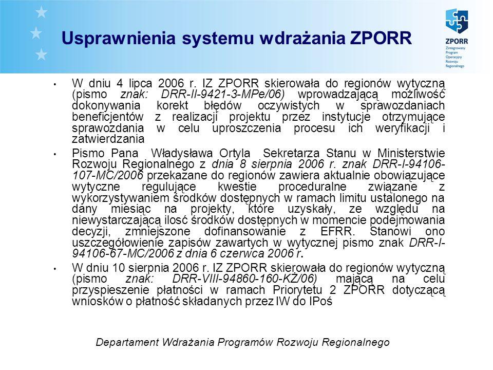 W dniu 4 lipca 2006 r. IZ ZPORR skierowała do regionów wytyczną (pismo znak: DRR-II-9421-3-MPe/06) wprowadzającą możliwość dokonywania korekt błędów o