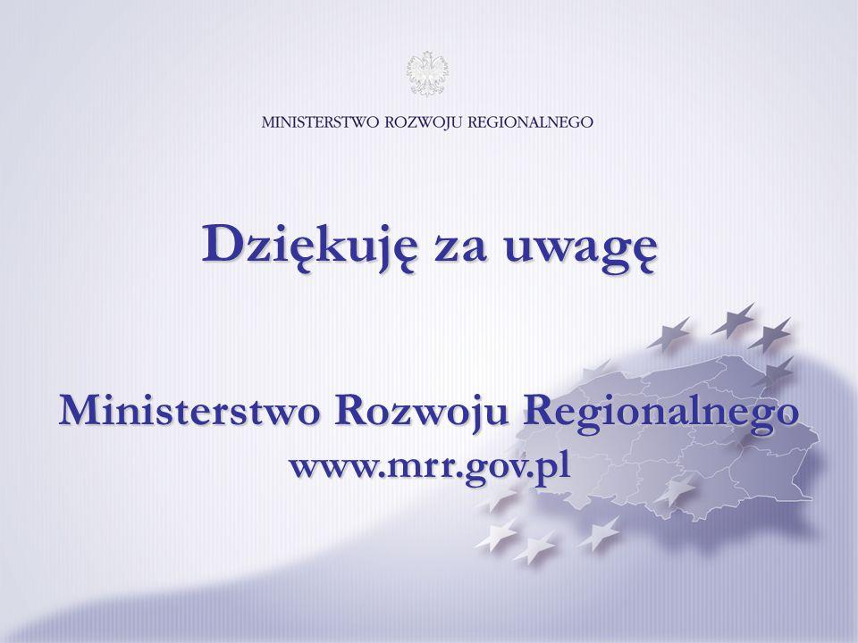 Ministerstwo Rozwoju Regionalnego www.mrr.gov.pl Dziękuję za uwagę