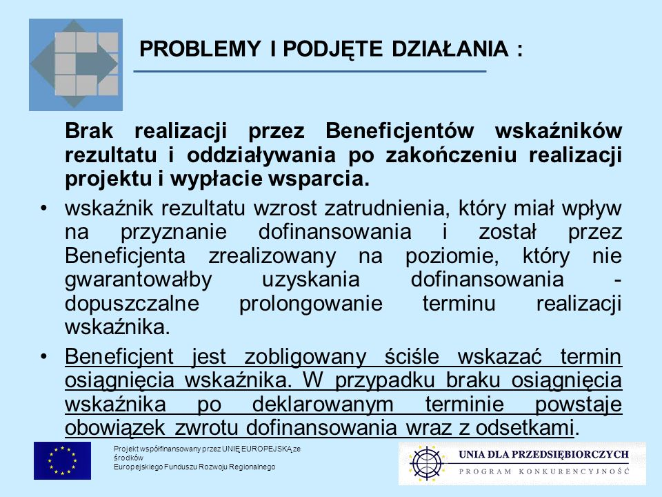 Projekt współfinansowany przez UNIĘ EUROPEJSKĄ ze środków Europejskiego Funduszu Rozwoju Regionalnego PROBLEMY I PODJĘTE DZIAŁANIA : Używane środki trwałe - brak oświadczeń poprzednich właścicieli.