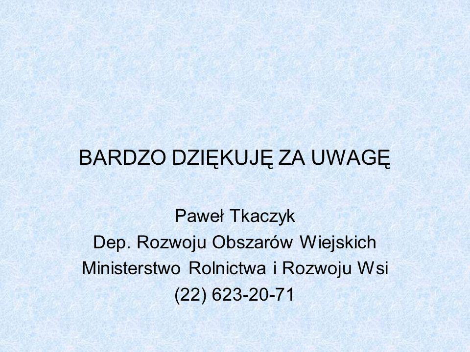 BARDZO DZIĘKUJĘ ZA UWAGĘ Paweł Tkaczyk Dep.