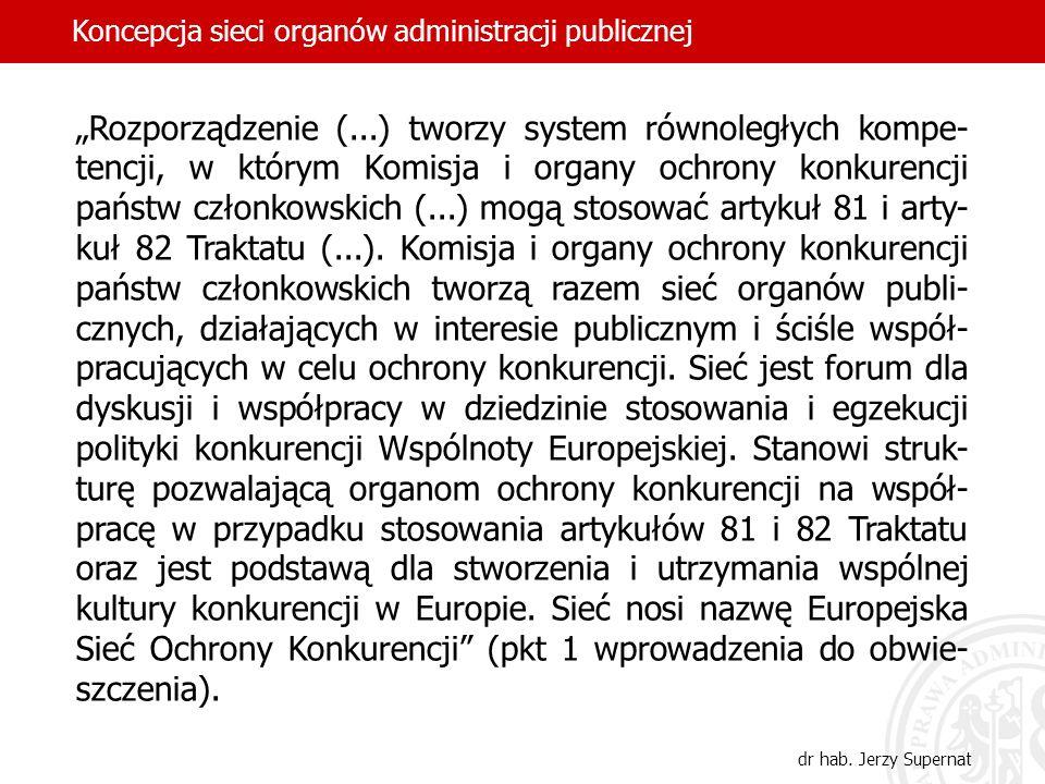 Rozporządzenie (...) tworzy system równoległych kompe- tencji, w którym Komisja i organy ochrony konkurencji państw członkowskich (...) mogą stosować