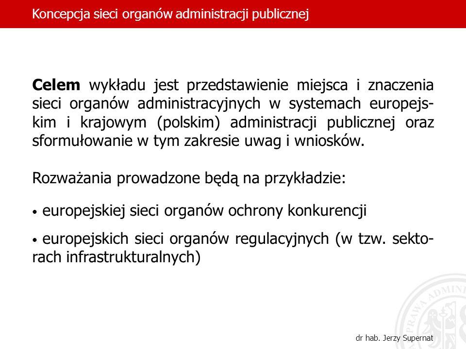 Celem wykładu jest przedstawienie miejsca i znaczenia sieci organów administracyjnych w systemach europejs- kim i krajowym (polskim) administracji pub