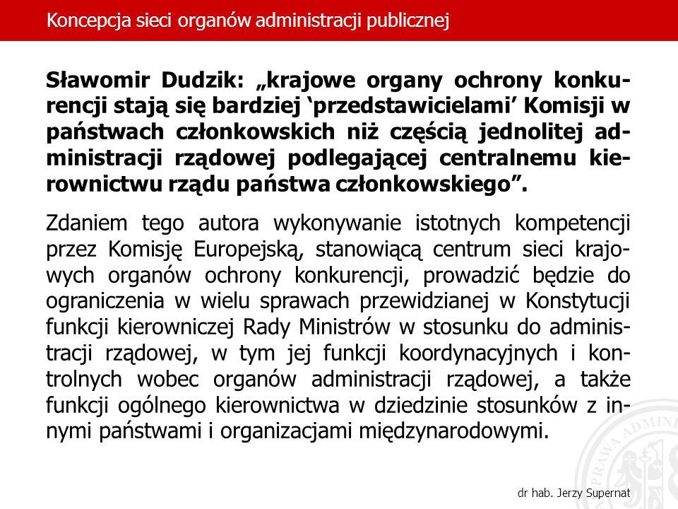 Sławomir Dudzik: krajowe organy ochrony konku- rencji stają się bardziej przedstawicielami Komisji w państwach członkowskich niż częścią jednolitej ad