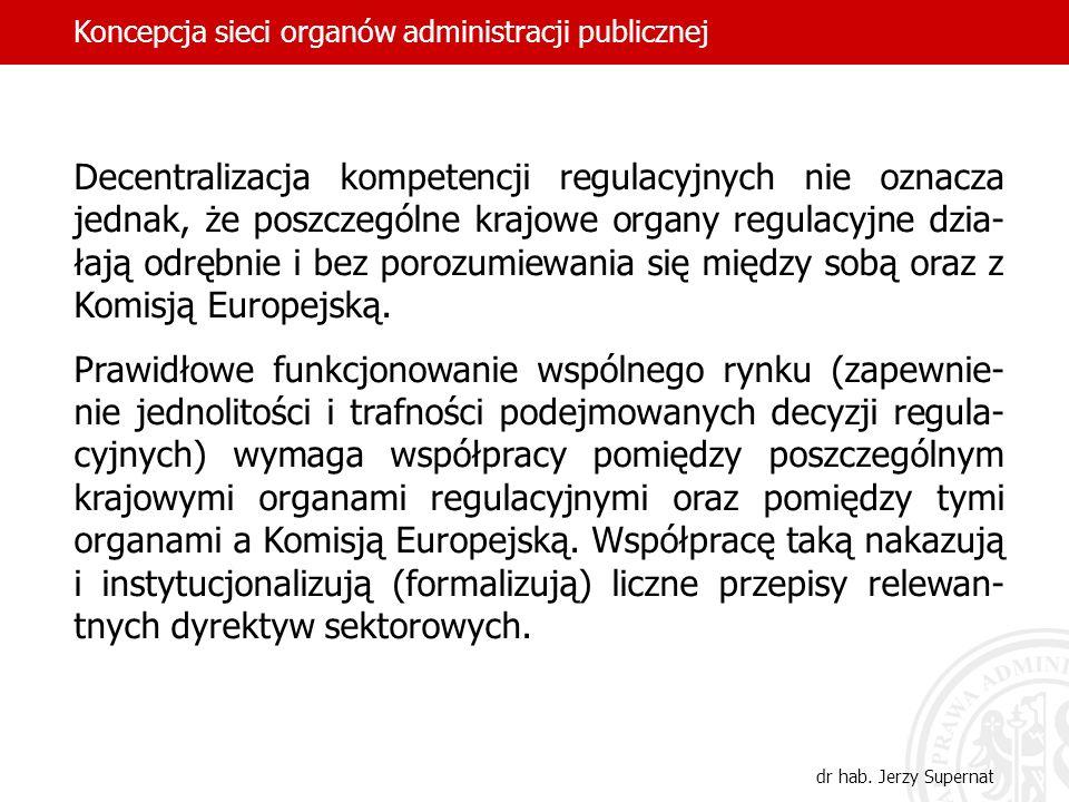 Decentralizacja kompetencji regulacyjnych nie oznacza jednak, że poszczególne krajowe organy regulacyjne dzia- łają odrębnie i bez porozumiewania się