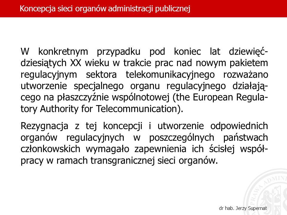 W konkretnym przypadku pod koniec lat dziewięć- dziesiątych XX wieku w trakcie prac nad nowym pakietem regulacyjnym sektora telekomunikacyjnego rozważ
