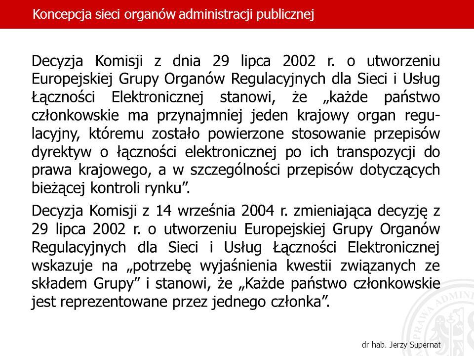 Decyzja Komisji z dnia 29 lipca 2002 r. o utworzeniu Europejskiej Grupy Organów Regulacyjnych dla Sieci i Usług Łączności Elektronicznej stanowi, że k