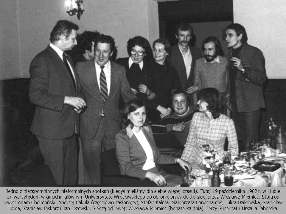 Jedno z niezapomnianych nieformalnych spotkań (kiedyś mieliśmy dla siebie więcej czasu!). Tutaj 19 października 1982 r. w Klubie Uniwersyteckim w gmac