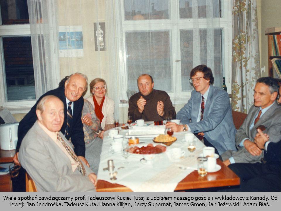 Wiele spotkań zawdzięczamy prof. Tadeuszowi Kucie. Tutaj z udziałem naszego gościa i wykładowcy z Kanady. Od lewej: Jan Jendrośka, Tadeusz Kuta, Hanna