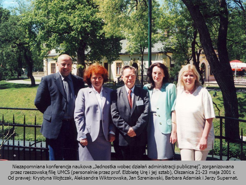 Niezapomniana konferencja naukowa Jednostka wobec działań administracji publicznej, zorganizowana przez rzeszowską filię UMCS (personalnie przez prof.