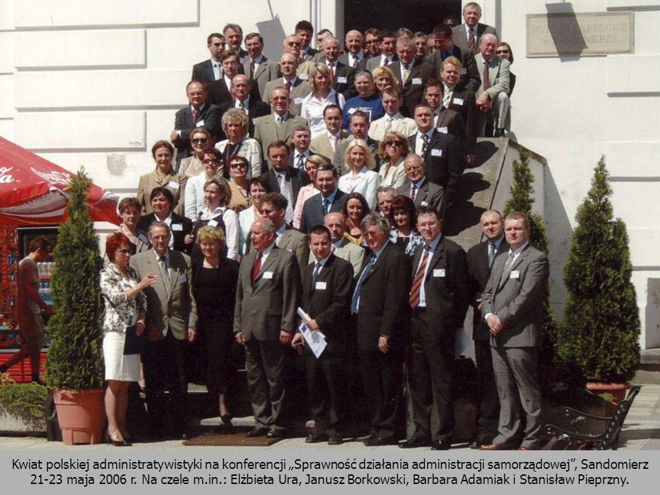 Kwiat polskiej administratywistyki na konferencji Sprawność działania administracji samorządowej, Sandomierz 21-23 maja 2006 r. Na czele m.in.: Elżbie