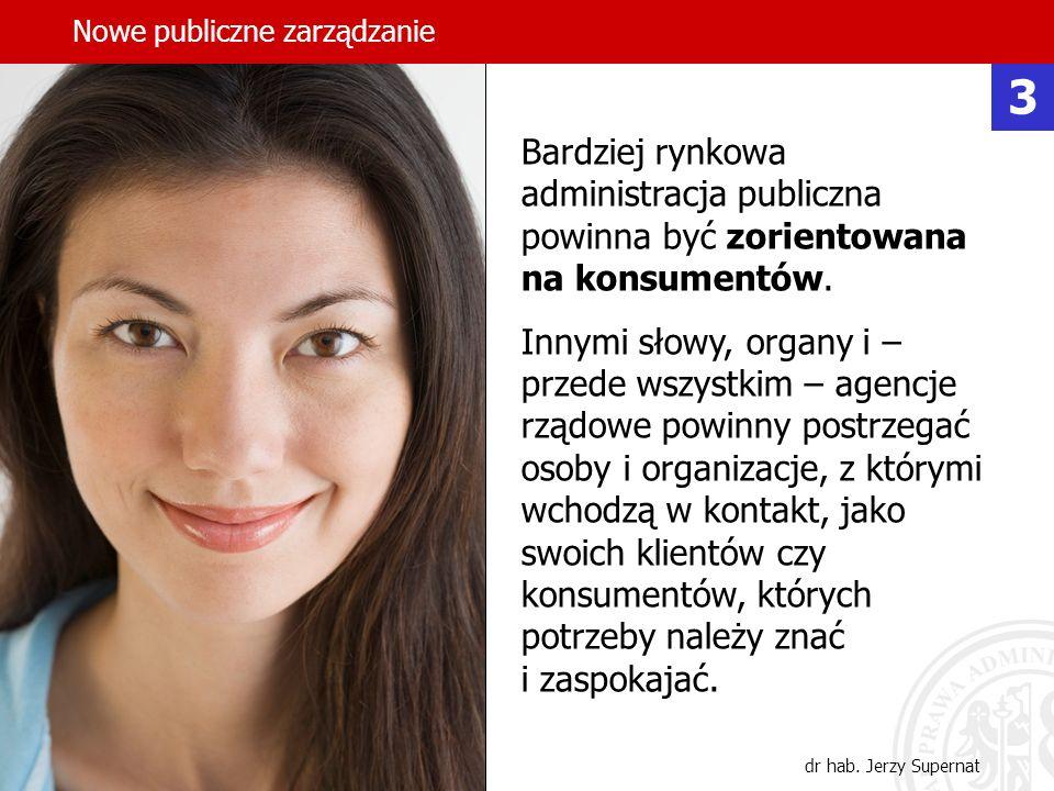 17 Bardziej rynkowa administracja publiczna powinna być zorientowana na konsumentów. Innymi słowy, organy i – przede wszystkim – agencje rządowe powin