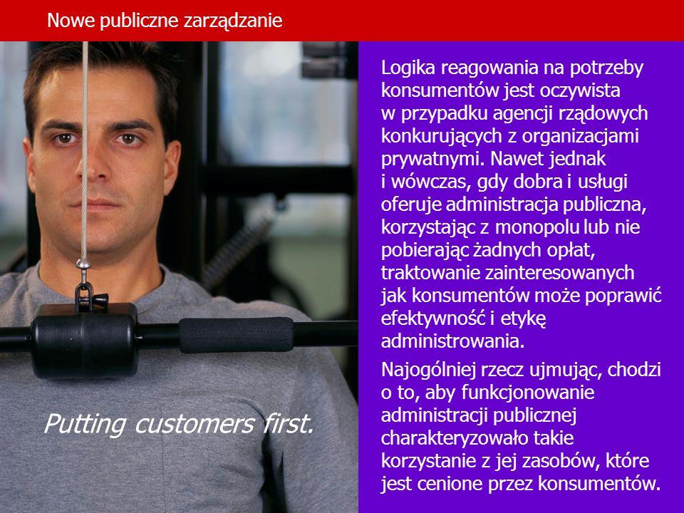 18 Nowe publiczne zarządzanie Logika reagowania na potrzeby konsumentów jest oczywista w przypadku agencji rządowych konkurujących z organizacjami pry