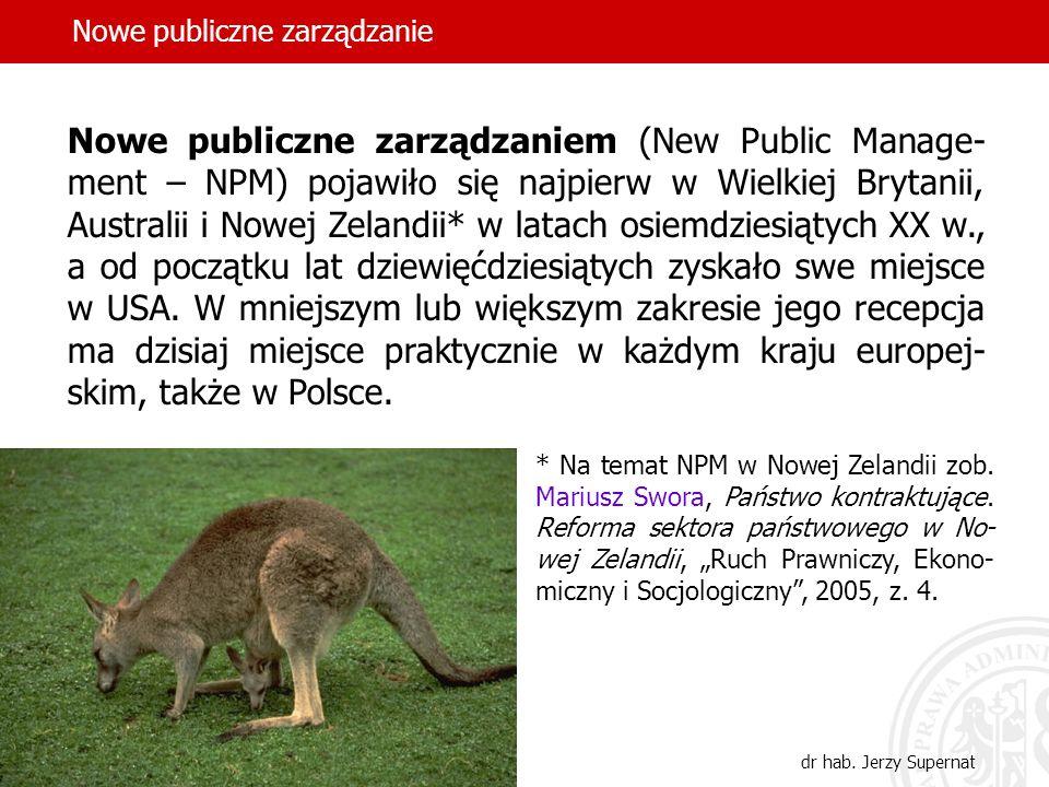 2 Nowe publiczne zarządzaniem (New Public Manage- ment – NPM) pojawiło się najpierw w Wielkiej Brytanii, Australii i Nowej Zelandii* w latach osiemdzi