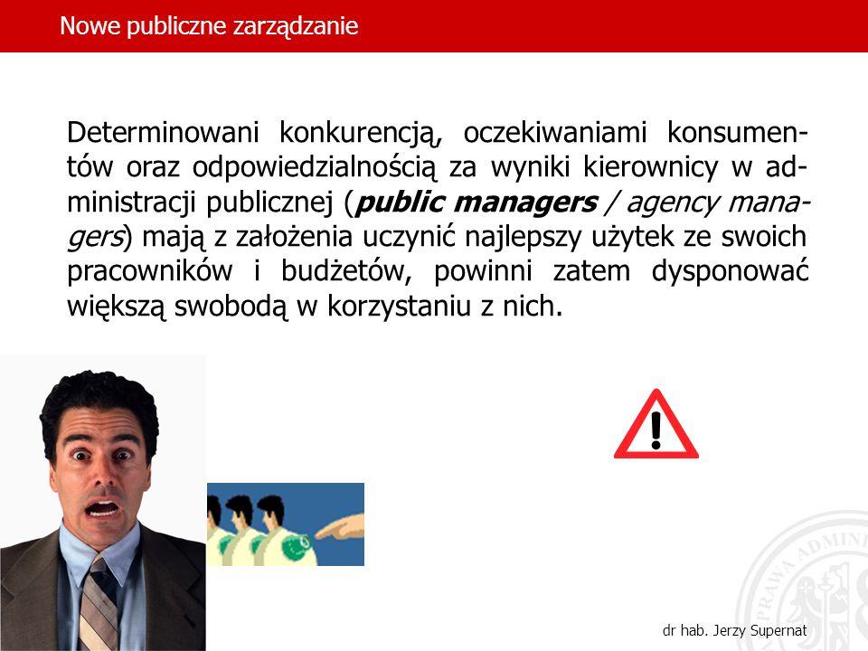 24 Determinowani konkurencją, oczekiwaniami konsumen- tów oraz odpowiedzialnością za wyniki kierownicy w ad- ministracji publicznej (public managers /