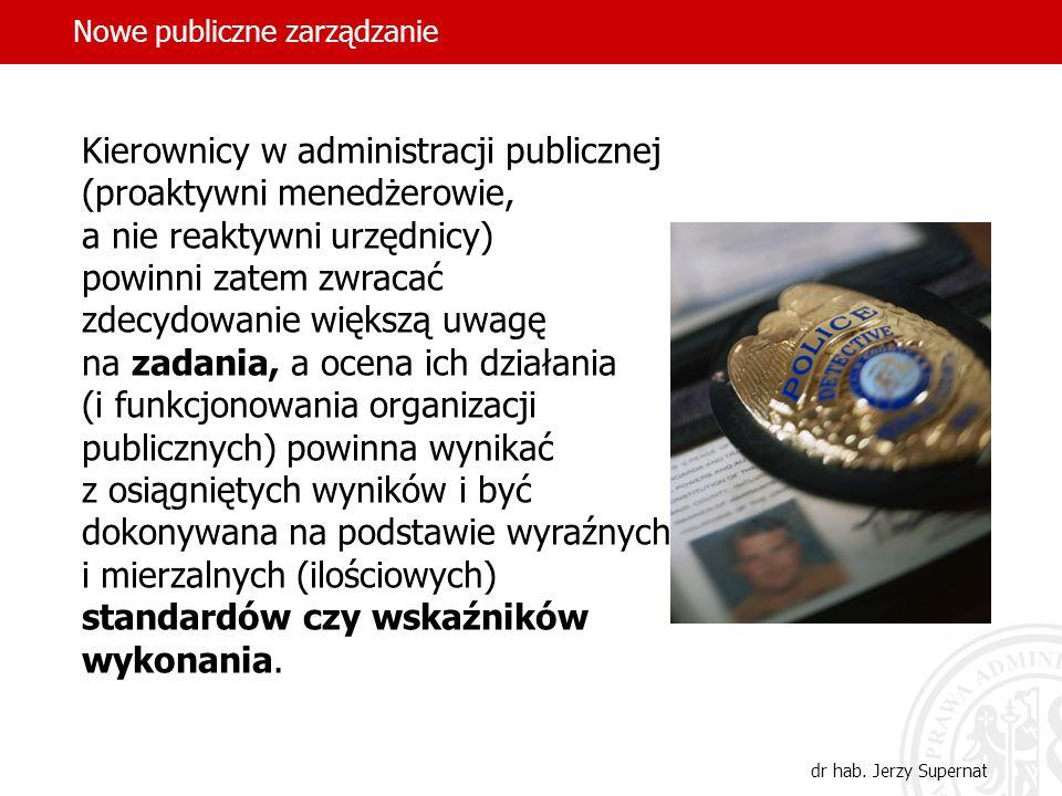 7 Kierownicy w administracji publicznej (proaktywni menedżerowie, a nie reaktywni urzędnicy) powinni zatem zwracać zdecydowanie większą uwagę na zadan
