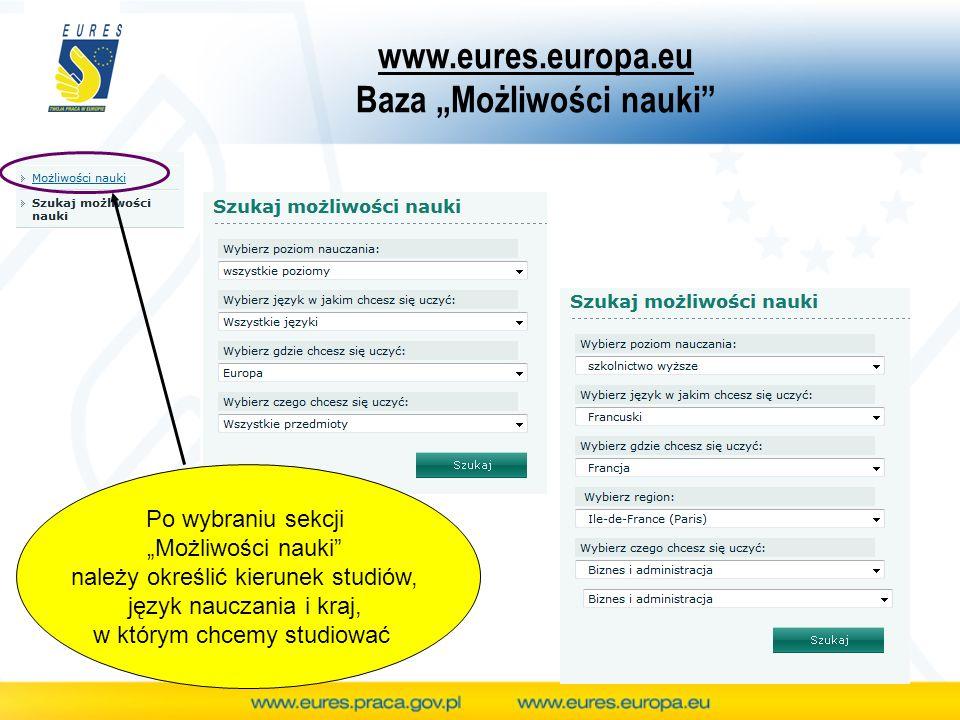 www.eures.europa.eu Baza Możliwości nauki Po wybraniu sekcji Możliwości nauki należy określić kierunek studiów, język nauczania i kraj, w którym chcem