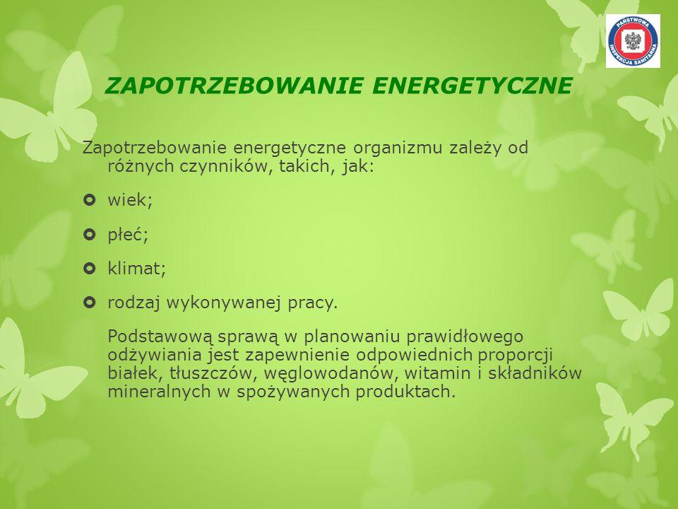 ZAPOTRZEBOWANIE ENERGETYCZNE Zapotrzebowanie energetyczne organizmu zależy od różnych czynników, takich, jak: wiek; płeć; klimat; rodzaj wykonywanej p