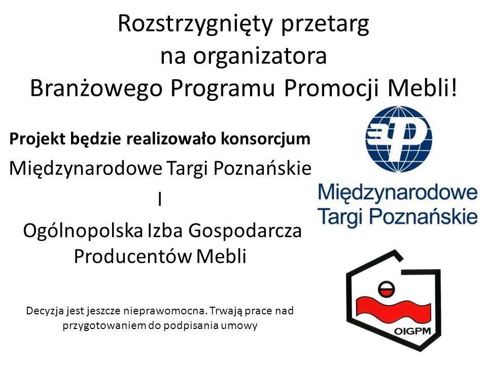 Rozstrzygnięty przetarg na organizatora Branżowego Programu Promocji Mebli! Projekt będzie realizowało konsorcjum Międzynarodowe Targi Poznańskie I Og