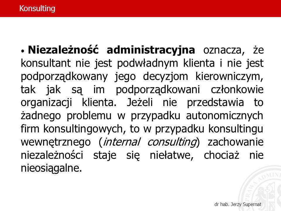 22 Niezależność administracyjna oznacza, że konsultant nie jest podwładnym klienta i nie jest podporządkowany jego decyzjom kierowniczym, tak jak są i