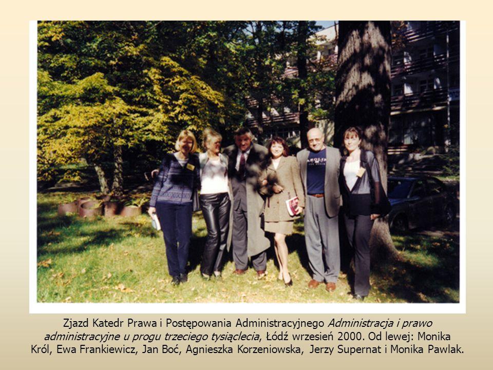 Zjazd Katedr Prawa i Postępowania Administracyjnego Administracja i prawo administracyjne u progu trzeciego tysiąclecia, Łódź wrzesień 2000.