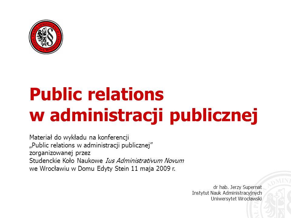 Public relations w administracji publicznej Na początku było Słowo, a Słowo było u Boga, i Bogiem było słowo… Pismo Święte.