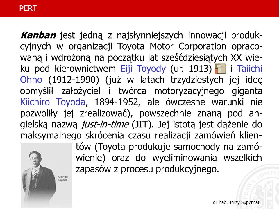 3 Kanban jest jedną z najsłynniejszych innowacji produk- cyjnych w organizacji Toyota Motor Corporation opraco- waną i wdrożoną na początku lat sześćd