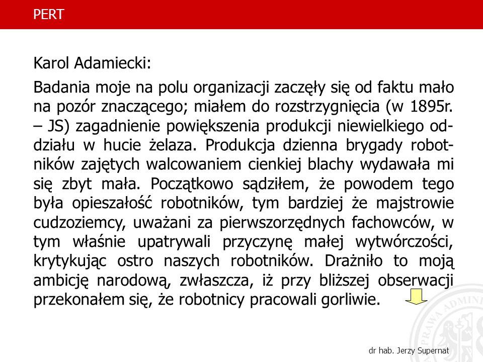37 Karol Adamiecki: Badania moje na polu organizacji zaczęły się od faktu mało na pozór znaczącego; miałem do rozstrzygnięcia (w 1895r. – JS) zagadnie