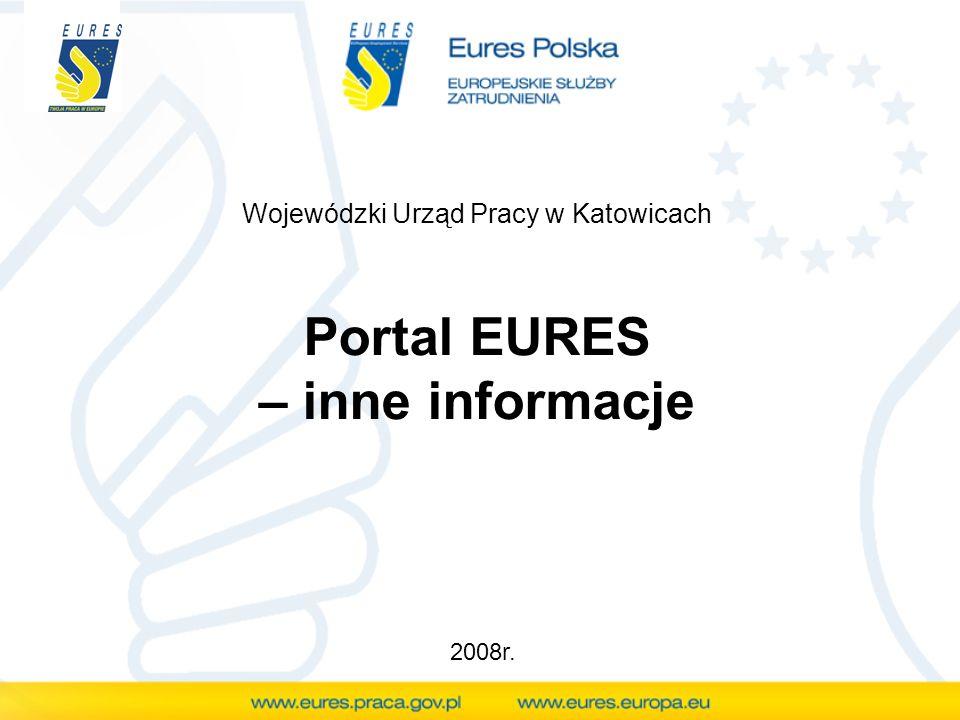 Portal EURES – inne informacje Wojewódzki Urząd Pracy w Katowicach 2008r.