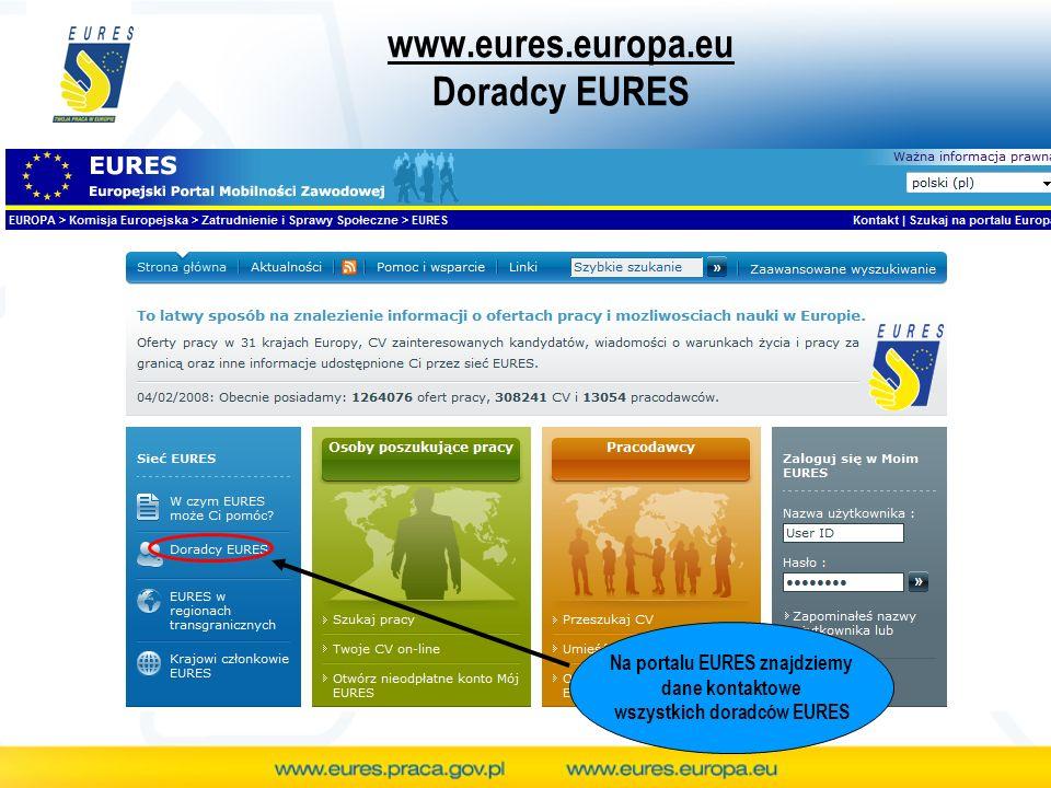 www.eures.europa.eu Doradcy EURES Na portalu EURES znajdziemy dane kontaktowe wszystkich doradców EURES