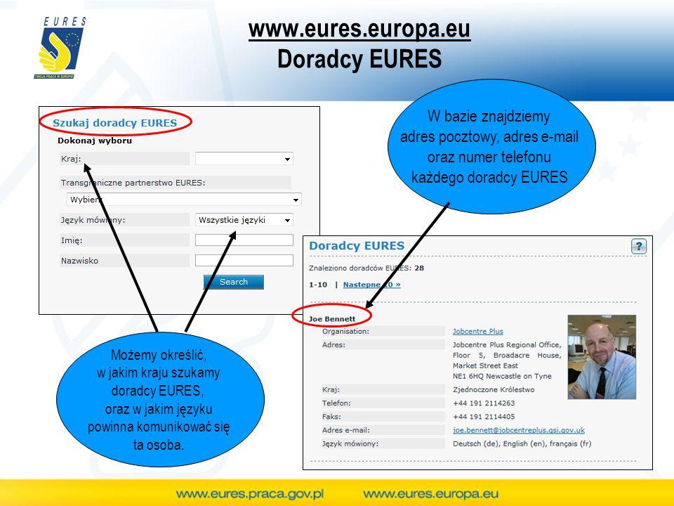 www.eures.europa.eu Doradcy EURES Możemy określić, w jakim kraju szukamy doradcy EURES, oraz w jakim języku powinna komunikować się ta osoba.
