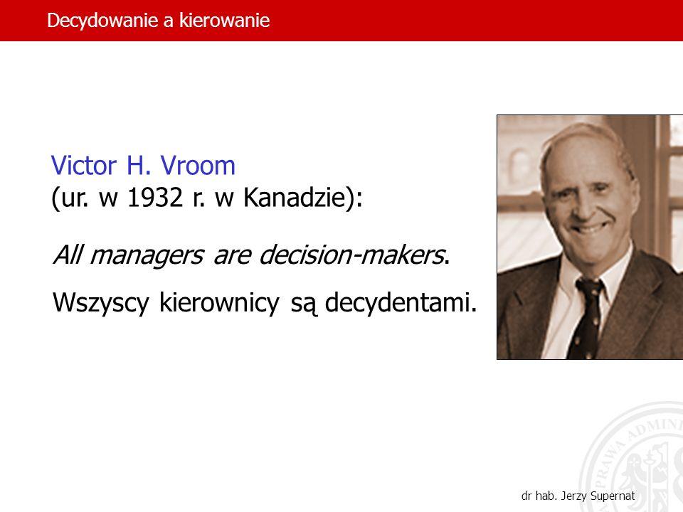 4 All managers are decision-makers.Wszyscy kierownicy są decydentami.