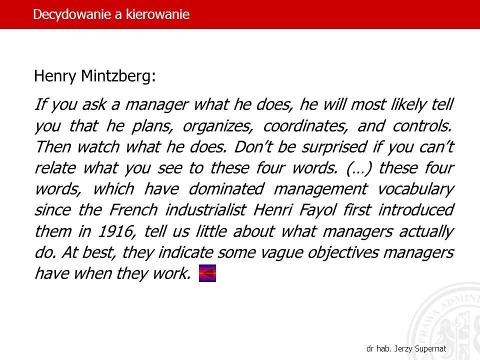 18 Czy można jeszcze inaczej uzupełnić koncepcję Henryego Mintzberga.