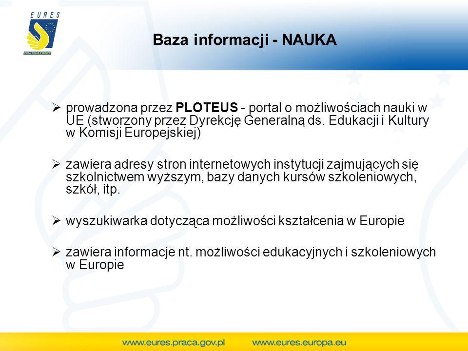 Baza informacji - NAUKA prowadzona przez PLOTEUS - portal o możliwościach nauki w UE (stworzony przez Dyrekcję Generalną ds.