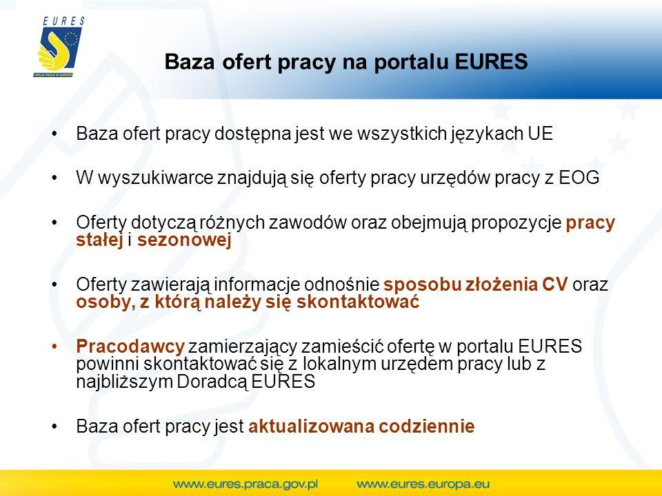 Baza ofert pracy na portalu EURES Baza ofert pracy dostępna jest we wszystkich językach UE W wyszukiwarce znajdują się oferty pracy urzędów pracy z EOG Oferty dotyczą różnych zawodów oraz obejmują propozycje pracy stałej i sezonowej Oferty zawierają informacje odnośnie sposobu złożenia CV oraz osoby, z którą należy się skontaktować Pracodawcy zamierzający zamieścić ofertę w portalu EURES powinni skontaktować się z lokalnym urzędem pracy lub z najbliższym Doradcą EURES Baza ofert pracy jest aktualizowana codziennie