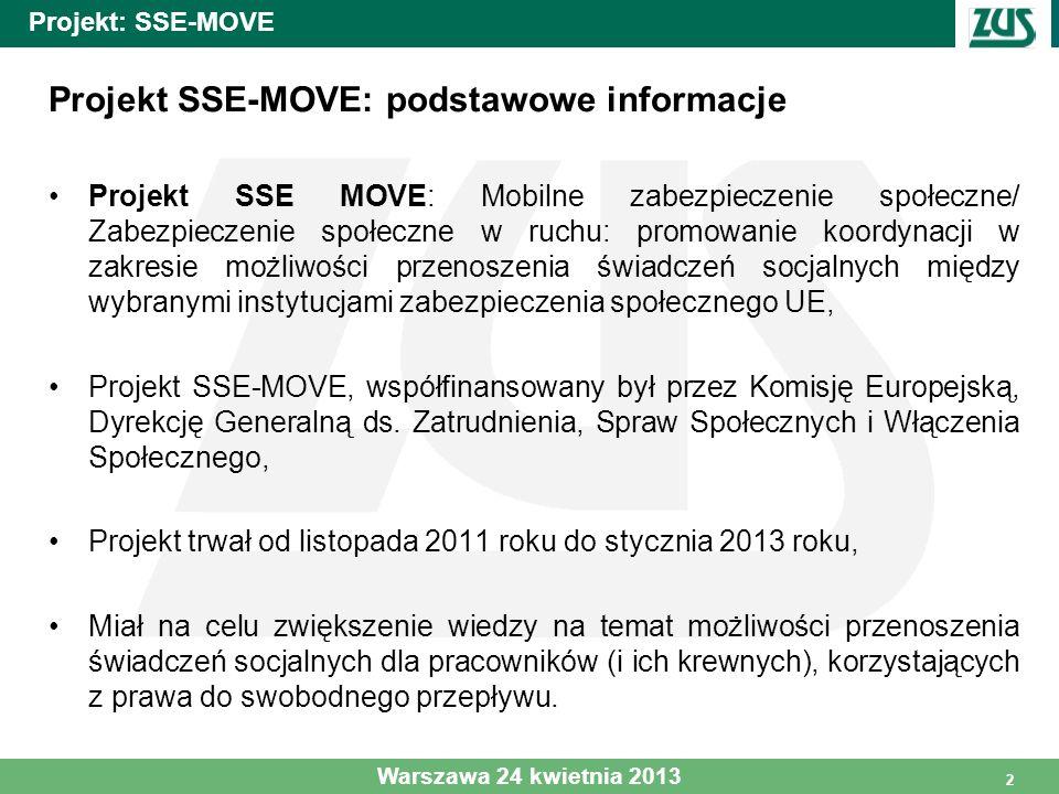2 Projekt: SSE-MOVE Projekt SSE-MOVE: podstawowe informacje Projekt SSE MOVE: Mobilne zabezpieczenie społeczne/ Zabezpieczenie społeczne w ruchu: prom