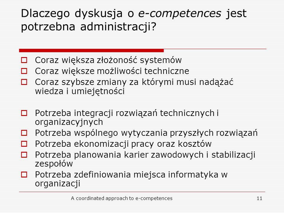 A coordinated approach to e-competences11 Dlaczego dyskusja o e-competences jest potrzebna administracji.