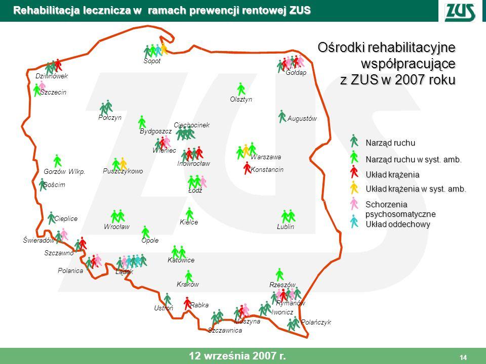 15 Rehabilitacja lecznicza w ramach prewencji rentowej ZUS Wybrane ośrodki współpracujące z ZUS w 2007 r.