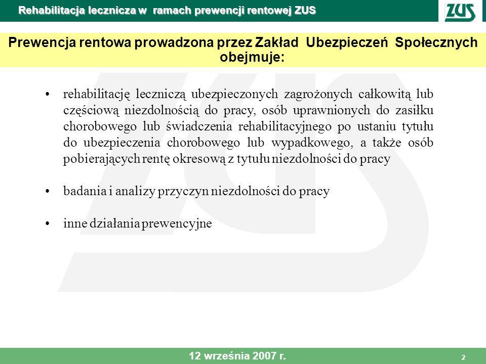 2 Rehabilitacja lecznicza w ramach prewencji rentowej ZUS Prewencja rentowa prowadzona przez Zakład Ubezpieczeń Społecznych obejmuje: rehabilitację le