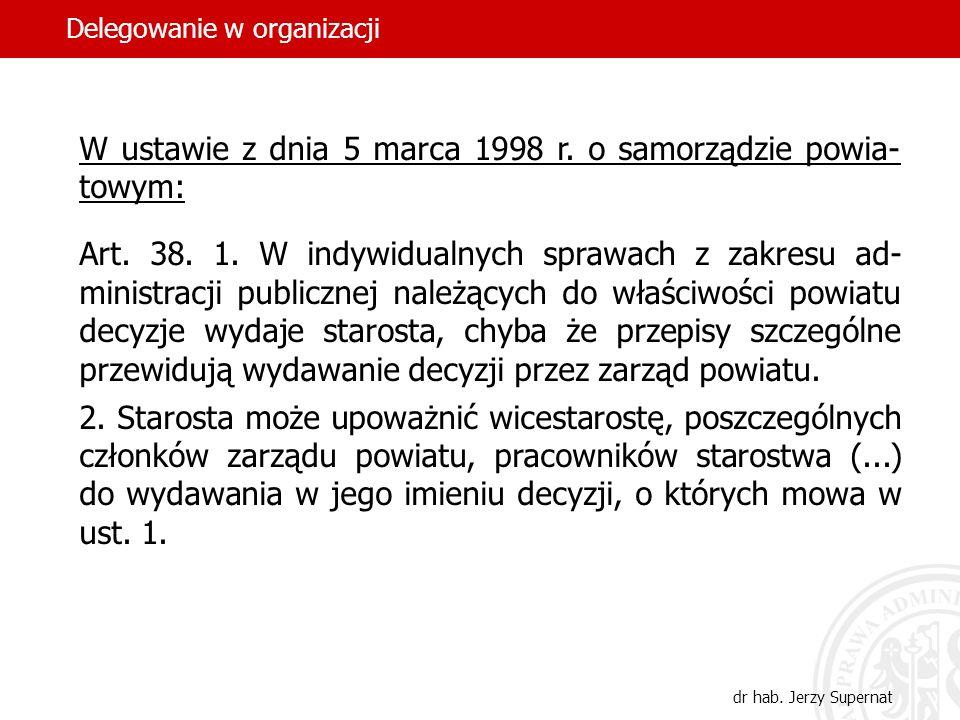 13 W ustawie z dnia 5 marca 1998 r. o samorządzie powia- towym: Art. 38. 1. W indywidualnych sprawach z zakresu ad- ministracji publicznej należących