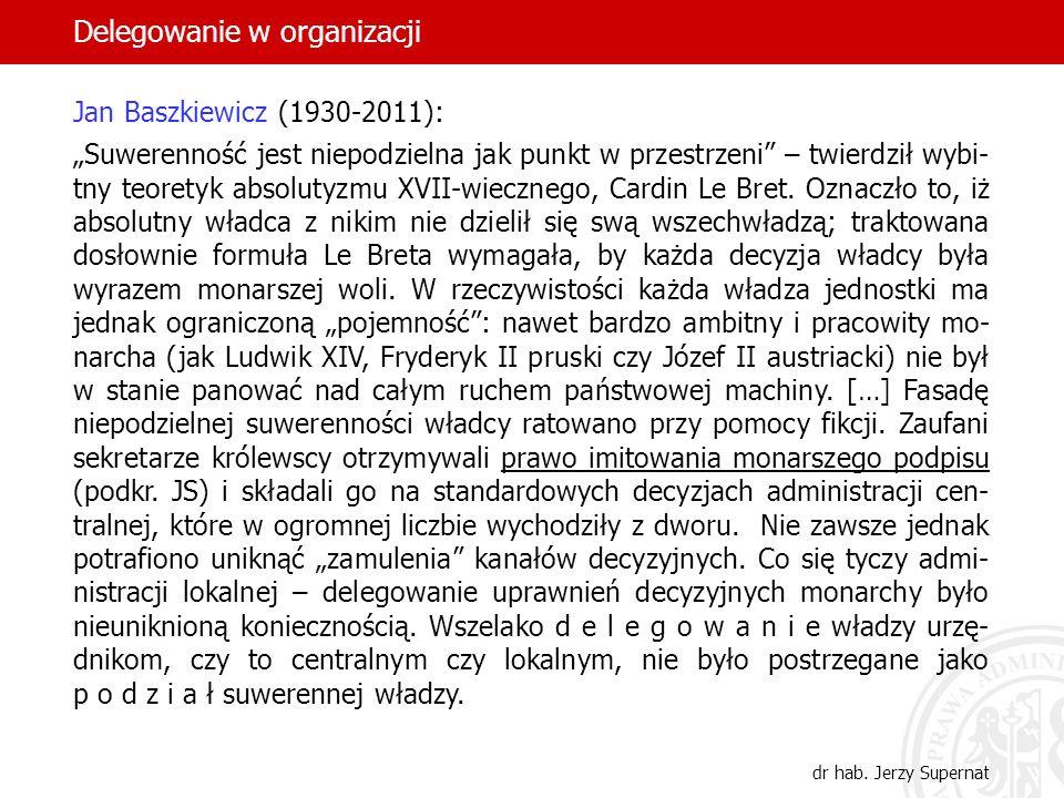 7 Jan Baszkiewicz (1930-2011): Suwerenność jest niepodzielna jak punkt w przestrzeni – twierdził wybi- tny teoretyk absolutyzmu XVII-wiecznego, Cardin