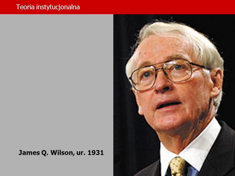 Teoria instytucjonalna James G. March (ur. 1928) Johan P. Olsen