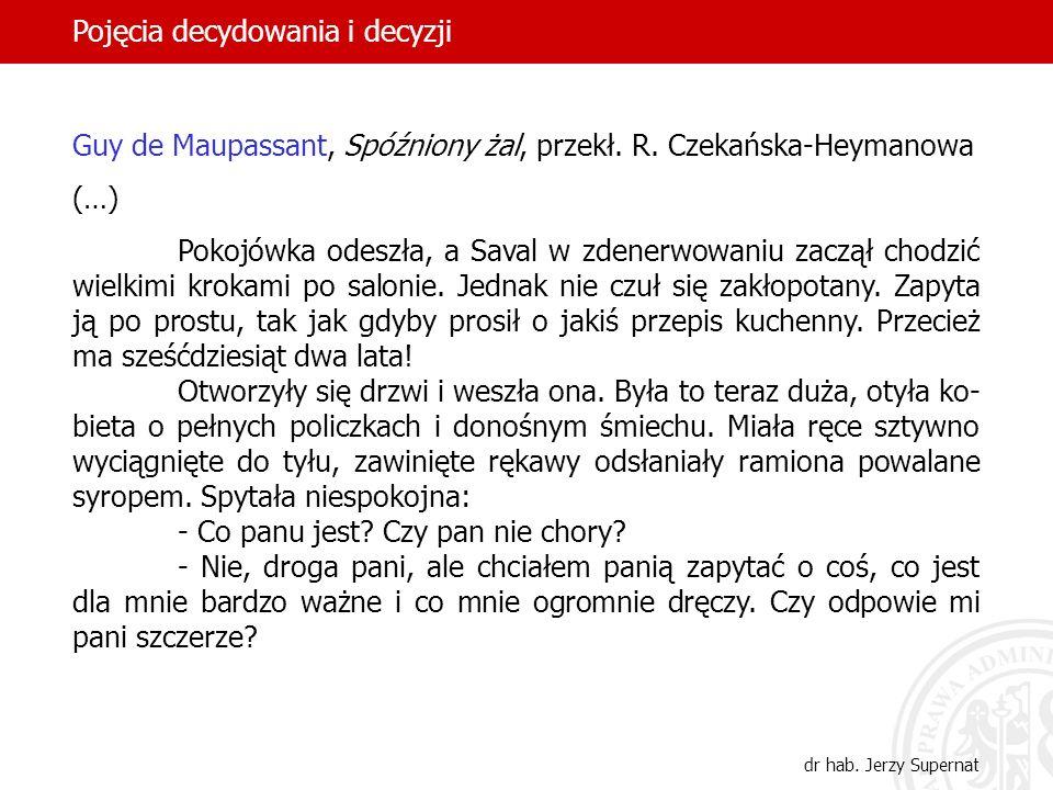 14 Guy de Maupassant, Spóźniony żal, przekł. R. Czekańska-Heymanowa (…) Pokojówka odeszła, a Saval w zdenerwowaniu zaczął chodzić wielkimi krokami po