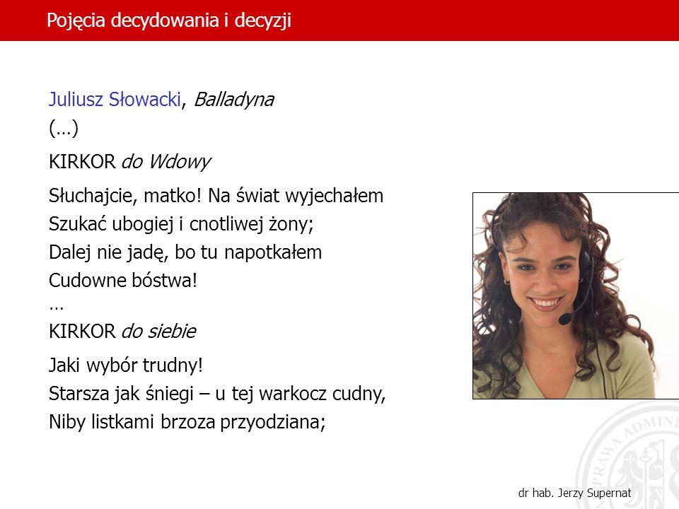 4 Juliusz Słowacki, Balladyna (…) KIRKOR do Wdowy Słuchajcie, matko! Na świat wyjechałem Szukać ubogiej i cnotliwej żony; Dalej nie jadę, bo tu napotk
