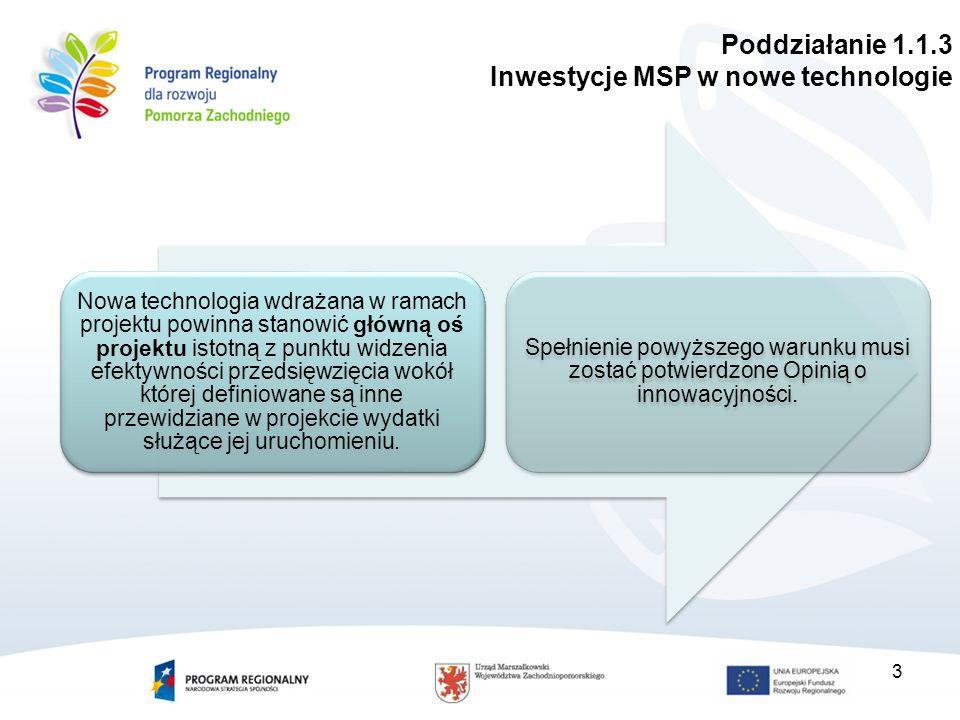Nowa technologia wdrażana w ramach projektu powinna stanowić główną oś projektu istotną z punktu widzenia efektywności przedsięwzięcia wokół której definiowane są inne przewidziane w projekcie wydatki służące jej uruchomieniu.