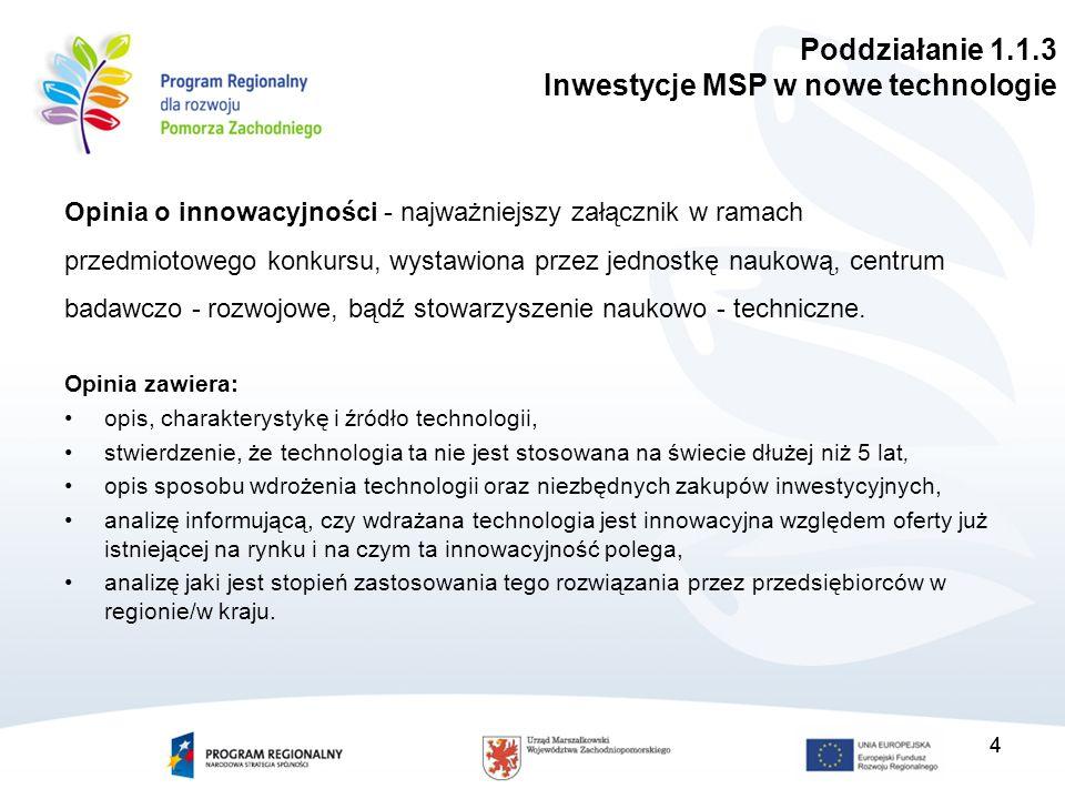 Opinia o innowacyjności - najważniejszy załącznik w ramach przedmiotowego konkursu, wystawiona przez jednostkę naukową, centrum badawczo - rozwojowe, bądź stowarzyszenie naukowo - techniczne.