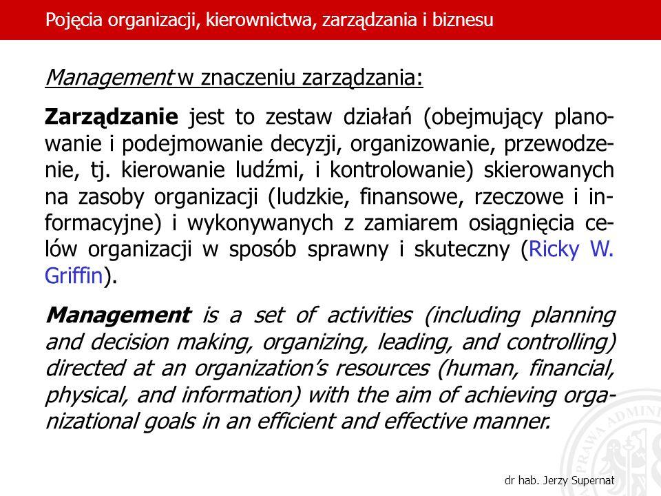 12 Management w znaczeniu zarządzania: Zarządzanie jest to zestaw działań (obejmujący plano- wanie i podejmowanie decyzji, organizowanie, przewodze- n
