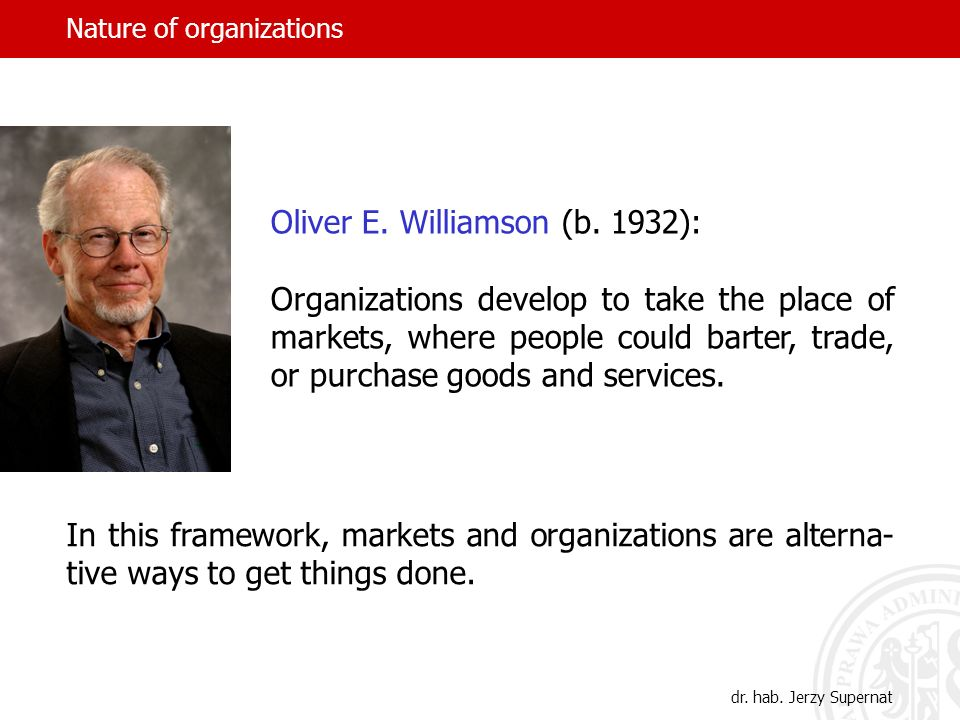 Nature of organizations Oliver E.Williamson (b.