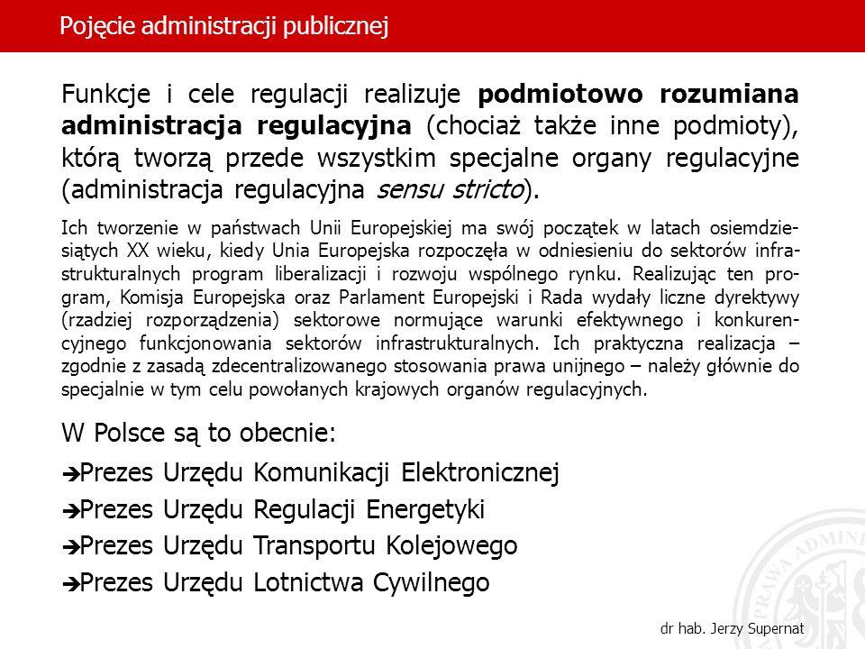 53 Pojęcie administracji publicznej dr hab. Jerzy Supernat Funkcje i cele regulacji realizuje podmiotowo rozumiana administracja regulacyjna (chociaż