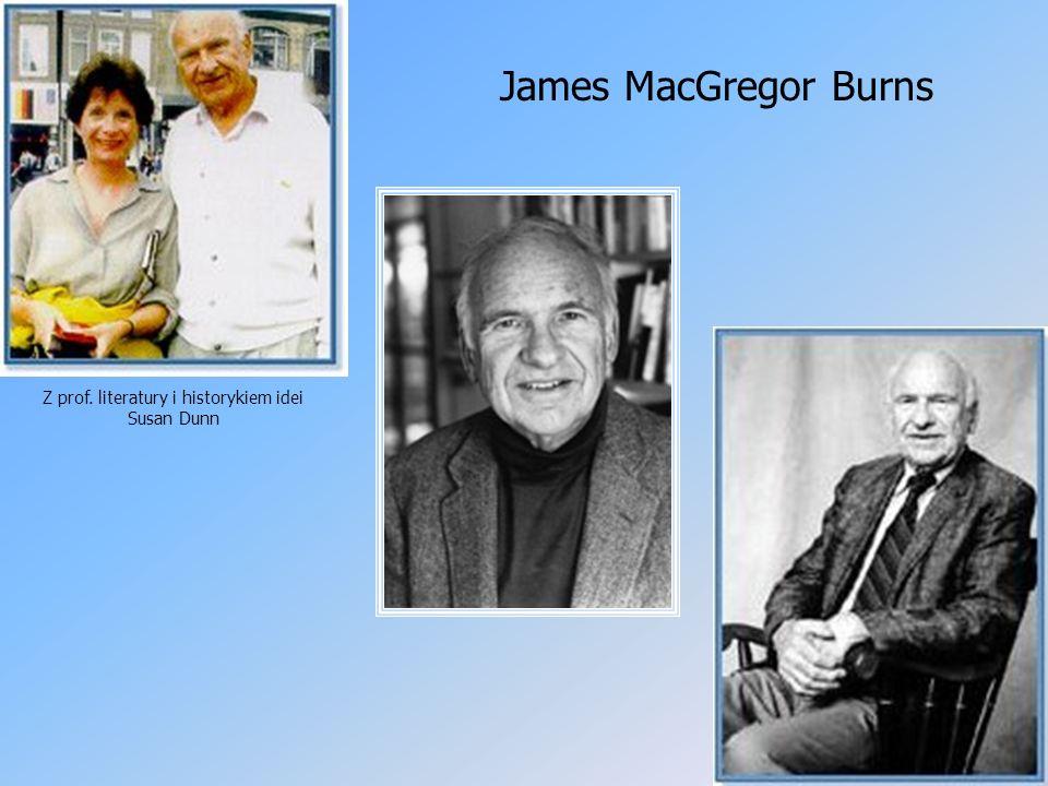 James MacGregor Burns Z prof. literatury i historykiem idei Susan Dunn