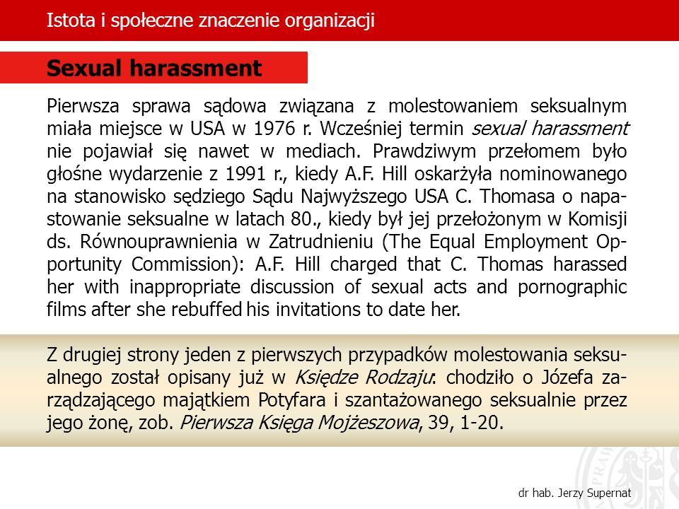 Istota i społeczne znaczenie organizacji dr hab. Jerzy Supernat Pierwsza sprawa sądowa związana z molestowaniem seksualnym miała miejsce w USA w 1976